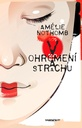Am�lie Nothomb / V ohromen� a strachu